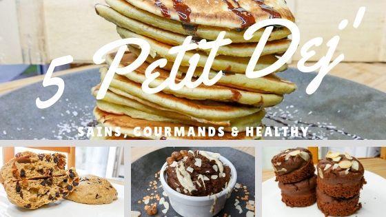 5 Recettes de Petit Déjeuner Sain (Gourmand & Healthy)