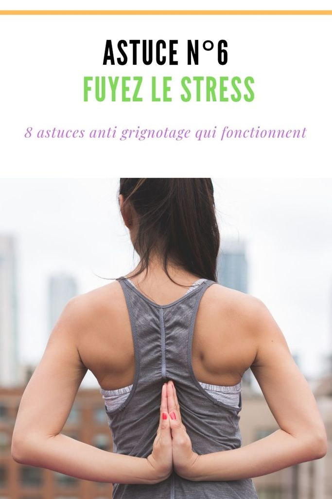 Astuces anti grignotage n°6 : Fuyez le stress